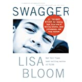 SWAGGER: 10 Urgent Rules for Raising Boys in an Age of Failing Schools, Mass Joblessness, and Thug Culture ~ Lisa Bloom