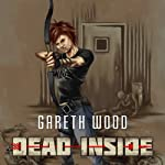 Dead Inside: Rise, Book 3 (       UNABRIDGED) by Gareth Wood Narrated by Erin Moon