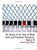 img - for The History of the State of Rhode Island and Providence Plantations, Volume III book / textbook / text book