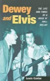img - for Dewey and Elvis: The Life and Times of a Rock 'n' Roll Deejay (Music in American Life) by Cantor Louis (2010-04-10) Paperback book / textbook / text book