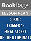 img - for Cosmic Trigger I: Final Secret of the Illuminati Lesson Plans book / textbook / text book