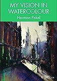 My Vision in Watercolour - Herman Pekel...