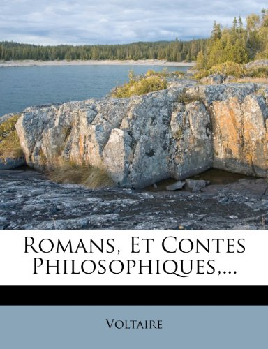 Romans, Et Contes Philosophiques,...