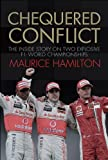 Chequered Conflict: The Inside Story on Two Explosive F1 World Championships Maurice Hamilton