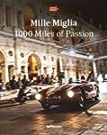 Mille Miglia : 1000 Miles of Passion....