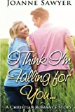 img - for Christian Romance: I Think I'm Falling For You... A Christian Romance Story... (Christian Romance, Christian, Christian Fiction, Christian Books, Christian Books) book / textbook / text book