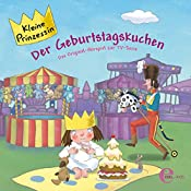 Der Geburtstagskuchen (Kleine Prinzessin 6) | Thomas Karallus