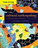 Cengage Advantage Books: Cultural Anthropology: A Problem-Based Approach 5th Edition( Paperback ) by Robbins, Richard H. published by Wadsworth Publishing
