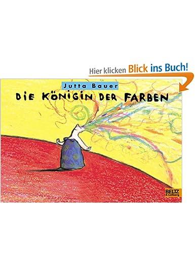 http://www.amazon.de/Die-K%C3%B6nigin-Farben-Jutta-Bauer/dp/3407792212/ref=sr_1_1?s=books&ie=UTF8&qid=1391802512&sr=1-1&keywords=die+k%C3%B6nigin+der+farben