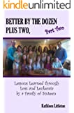 Better By The Dozen Plus Two, Part Two: Lessons Learned through Loss and Leukemia by a Family of Sixteen
