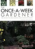 img - for The Once-a-week Gardener: Time-saving Tips and Essential Tasks Season-by-season by Carolyn Hutchinson (2001-02-15) book / textbook / text book
