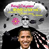 Fantasy's Core Presents BOND CLUB Vol.1 ~Nagasaki Moves Obama's Change To Miracle.~