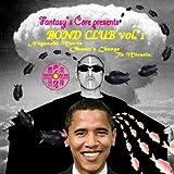 Fantasy's Core Presents BOND CLUB Vol.1 ~Nagasaki Moves Obama's Change To Miracle.~