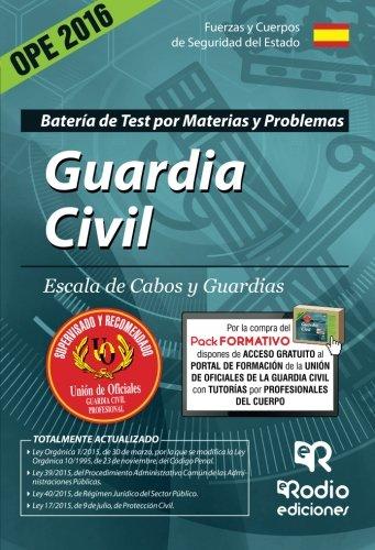 Guardia Civil. Escala de Cabos y Guardias. Batería de test por materias y problemas. Edición 2016 (OPOSICIONES)