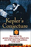 Kepler's Conjecture: How Some of the Greatest Minds in History Helped Solve One of the Oldest Math Problems in the World