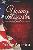 img - for Young, Conservative, and Why it's Smart to be like Us book / textbook / text book
