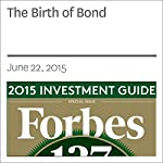 The Birth of Bond | Rich Karlgaard