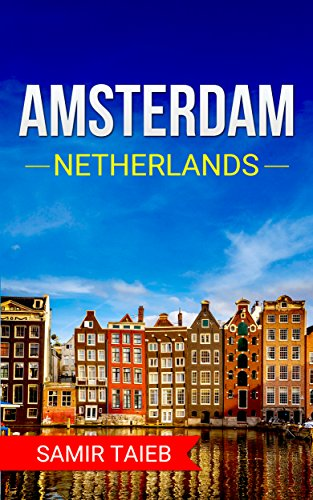 Amsterdam: The best Amsterdam Travel Guide The Best Travel Tips About Where to Go and What to See in Amsterdam: (Amsterdam tour guide, Amsterdam travel ... Travel to Holland, Travel to Netherlands) (Popper In 90 Minutes compare prices)