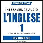 ESL Italian Phase 1, Unit 26: Learn to Speak and Understand English as a Second Language with Pimsleur Language Programs | Pimsleur
