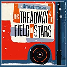 Miss Treadway & the Field of Stars Audiobook by Miranda Emmerson Narrated by Adjoa Andoh