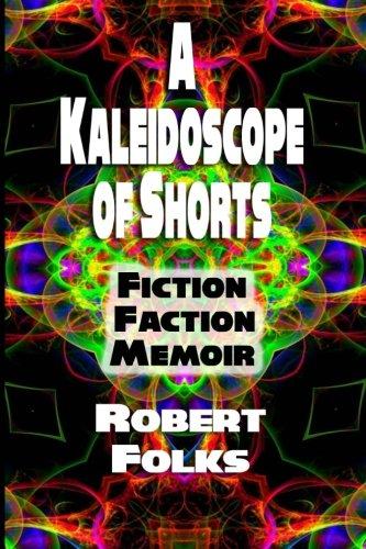 a-kaleidoscope-of-shorts-fiction-faction-memoir