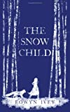 The Snow Child Eowyn Ivey