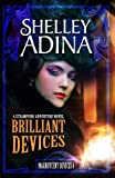 Brilliant Devices: A steampunk adventure novel (Magnificent Devices Book 4)
