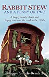 Rabbit Stew and a Penny or Two: A Gypsy Family's Hard Times and Happy Times on the Road in the 1950s