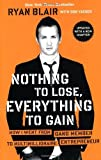 img - for By Ryan Blair - Nothing to Lose, Everything to Gain: How I Went from Gang Member to Multimillionaire Entrepreneur (Updated) (5/28/13) book / textbook / text book