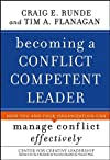 Becoming a Conflict Competent Leader: How You and Your Organization Can Manage Conflict Effectively (J-B CCL (Center for Creative Leadership))