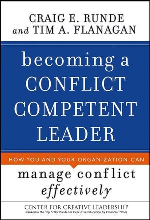 Becoming a Conflict Competent Leader: How You and Your...