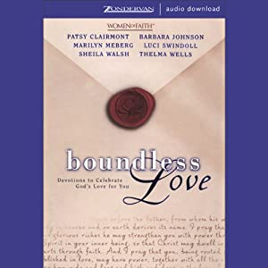 Boundless Love: Devotions to Celebrate God's Love for You | [Patsy Clairmont, Barbara Johnson, Marilyn Meberg]