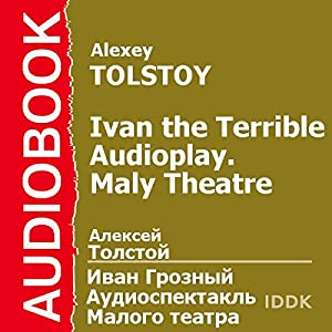 Ivan the Terrible: Maly Theatre Audioplay [Russian Edition] Performance