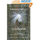 A Birder's Guide to Louisiana (ABA Birdfinding Guides)