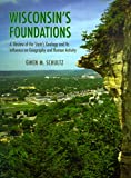 img - for Wisconsin's Foundations: A Review of the State's Geology and Its Influence book / textbook / text book