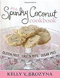 The Spunky Coconut Cookbook: Gluten Free, Casein Free, Sugar Free