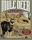 img - for Mule Deer, Hunting Today's Trophies: Pursuing the Gray Ghost book / textbook / text book