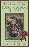 The Case of the Tough-Talking Turkey (The Casebooks of Dr. McKenzie) (0425216691) by Bishop, Claudia