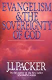Evangelism & the Sovereignty of God (083081339X) by Packer, J. I.