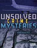 img - for Unsolved Crime Mysteries (Unsolved Mystery Files) book / textbook / text book