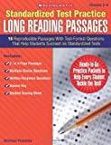 Standardized Test Practice: Long Reading Passages: Grades 5-6: 16 Reproducible Passages With Test-Format Questions That Help Students Succeed on Standardized Tests
