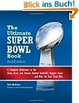 Ultimate Super Bowl Book: A Complete...