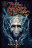 Jim Hensons The Dark Crystal Volume 2: Creation Myths