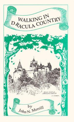 Autographed Walking in Dracula Country, Romania: Dracula's Castle, Poiana Brasov, Postavaru, Risnov, Bran, Cheis, Piatre Mare, Busteni, Bucegi Massif, Piatra Craiului Massif, Fragaras, Moldoveanu, Zarnesti, Mount Omu, Transylvanian Alps (Autographed 2008 Paperback Printing, Second Edition)