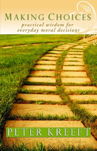 Making Choices: Practical Wisdom for Everyday Moral Decisions