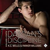 Damian's Discipline: Collars & Cuffs, Book 5 | K. C. Wells, Parker Williams