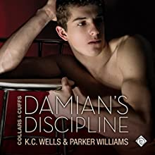 Damian's Discipline: Collars & Cuffs, Book 5 (       UNABRIDGED) by K. C. Wells, Parker Williams Narrated by Nick J. Russo