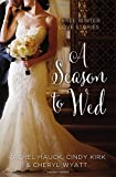 img - for A Season to Wed: Three Winter Love Stories (A Year of Weddings Novella) by Cindy Kirk (2015-11-03) book / textbook / text book