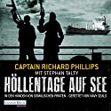 Höllentage auf See: In den Händen von somalischen Piraten - gerettet von Navy Seals Hörbuch von Richard Phillips, Stephan Talty Gesprochen von: Burchard Dabinnus