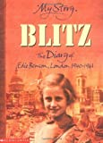 img - for My Story: Blitz: The Diary of Edie Benson, London 1940 - 1941 by Cross, Vince (2001) Paperback book / textbook / text book